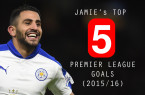 Top 5 PL Goals (15-16) copy